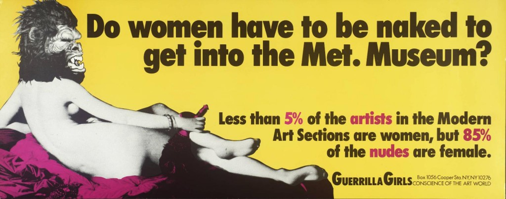 Do Women Have To Be Naked To Get Into the Met. Museum? 1989 Guerrilla Girls null Purchased 2003